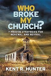 Who Broke My Church?: 7 Proven Strategies…