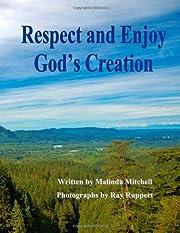 Respect and Enjoy God's Creation af Malinda…