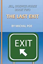 Jill - Hospice Nurse, Book Two: Last Exit by…