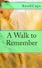 A Walk to Remember: A BookCaps Study Guide…