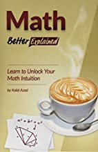 Math, Better Explained: Learn to Unlock Your…