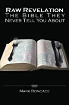 Raw Revelation: The Bible They Never Tell…