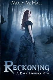 Reckoning: A Dark Prophecy Novel (Volume 1)…