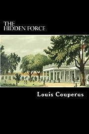 The Hidden Force de Louis Couperus