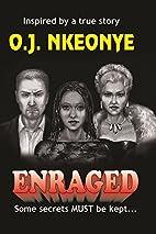 Enraged by O. J. Nkeonye