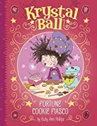 Fortune Cookie Fiasco (Krystal Ball) by Ruby…