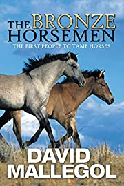 The Bronze Horsemen: The First People To…