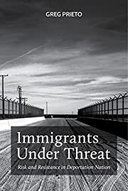 Immigrants under threat : risk and…