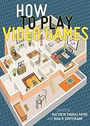 How to Play Video Games de Matthew Thomas…