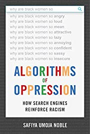 Algorithms of Oppression: How Search Engines…