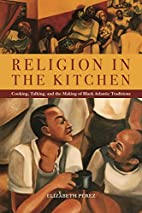 Religion in the Kitchen: Cooking, Talking,…