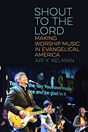 Shout to the Lord: Making Worship Music in…