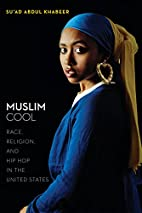 Muslim cool : race, religion, and hip hop in…