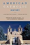 American Catholic history : a documentary reader / edited by Mark Massa, S.J. and Catherine Osborne