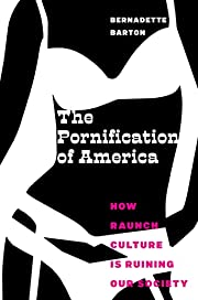 The Pornification of America: How Raunch…