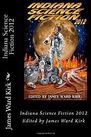 Indiana Science Fiction 2012 af James Ward…