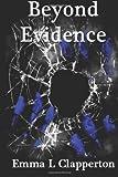 Beyond Evidence