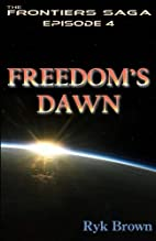 Freedom's Dawn by Ryk Brown