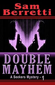 Double Mayhem: A Seekers Mystery by Sam…