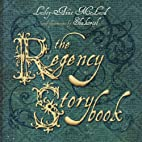 The Regency Storybook by Lesley-Anne McLeod