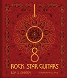 108 rock star guitars / Lisa S. Johnson ; foreword by Les Paul