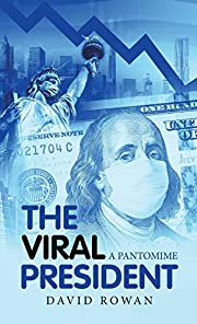 The Viral President: A Pantomime by David…