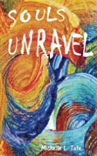 Souls Unravel by Michelle L. Tate