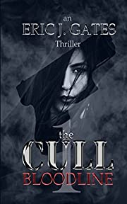 the CULL - Bloodline af Eric J. Gates