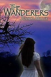 The Wanderers (Volume 1) av Jessica Miller