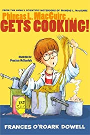 Phineas L. MacGuire . . . Gets Cooking!…