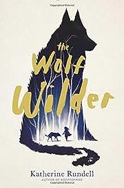 The Wolf Wilder – tekijä: Katherine…