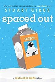 Spaced Out (Moon Base Alpha) av Stuart Gibbs