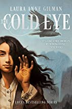 The Cold Eye by Laura Anne Gilman