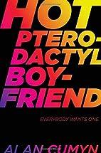 Hot Pterodactyl Boyfriend by Alan Cumyn