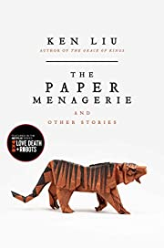 The Paper Menagerie and Other Stories de Ken…