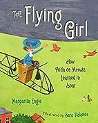 The Flying Girl: How Aida de Acosta Learned…