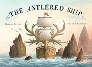 The Antlered Ship por Dashka Slater