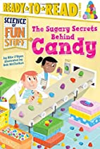 The Sugary Secrets Behind Candy (Science of…