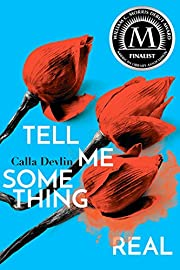 Tell Me Something Real by Calla Devlin