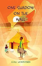 One Shadow on the Wall av Leah Henderson