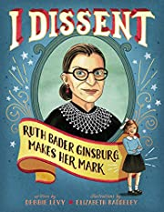 I Dissent: Ruth Bader Ginsburg Makes Her…
