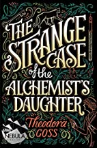 The Strange Case of the Alchemist's Daughter…