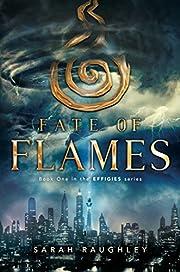 Fate of Flames (The Effigies) de Sarah…