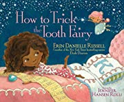 How to Trick the Tooth Fairy af Erin…