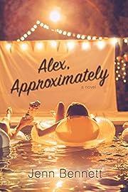 Alex, Approximately – tekijä: Jenn…