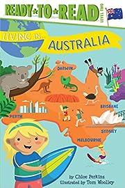 Living in . . . Australia by Chloe Perkins