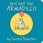 But Not the Armadillo de Sandra Boynton