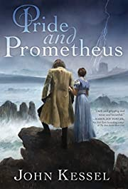 Pride and Prometheus por John Kessel