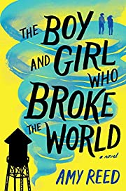 The Boy and Girl Who Broke the World af Amy…