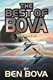The Best of Bova: Volume 3, Bova, Ben